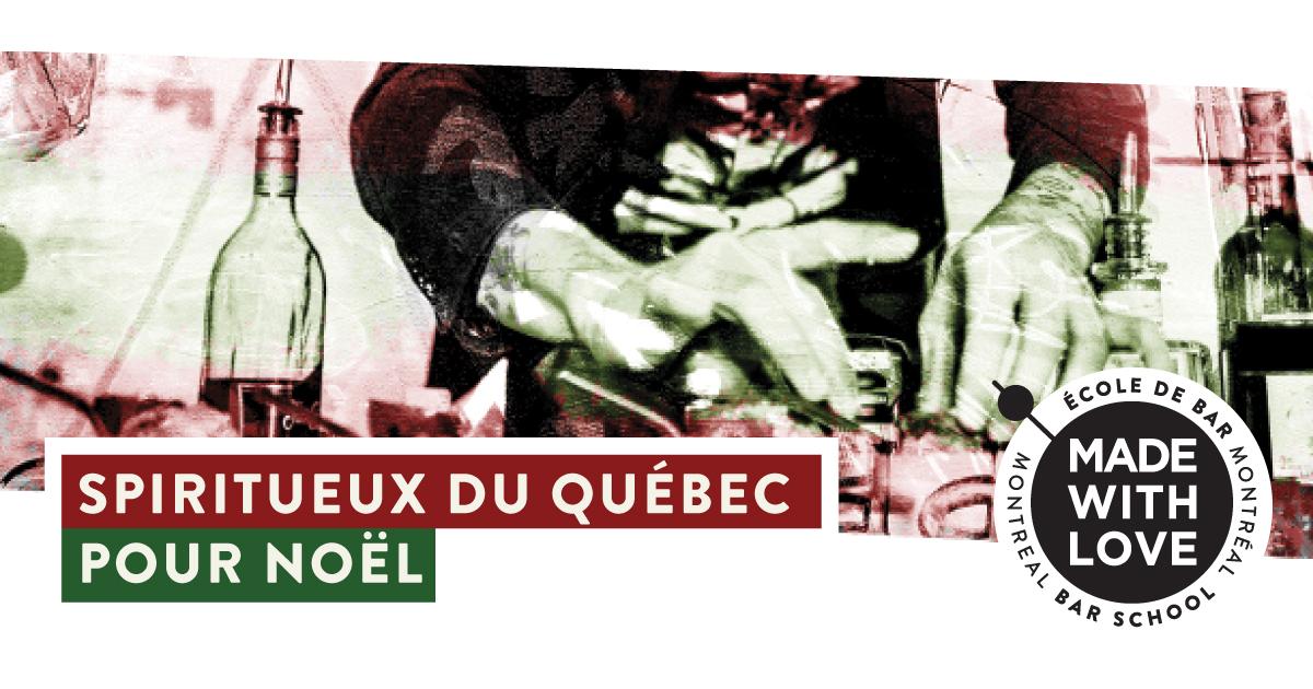 Les spiritueux québécois fêtent Noël à l'École de bar MADE WITH LOVE!